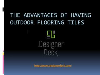 The Advantages Of Having Outdoor Flooring Tiles
