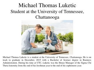 Michael Thomas Luketic -Student at the University of Tennessee, Chattanooga