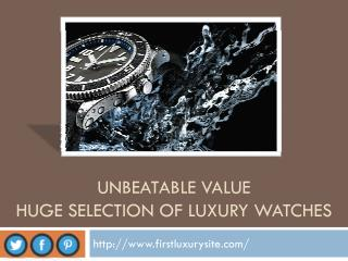 Unbeatable Value Huge Selection of Luxury watches