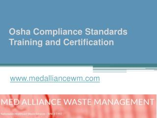 Osha Compliance Standards Training and Certification - www.medalliancewm.com