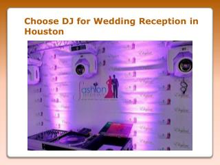 Choose DJ in Houston for your wedding Reciption