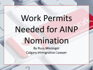 Work Permits Needed for AINP Nomination