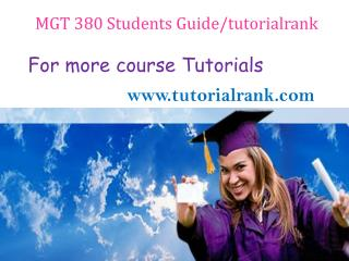 MGT 380(ASH) Students Guide tutorialrank