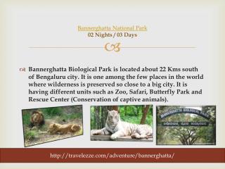 Bannerghatta national park 02 Nights / 03 Days