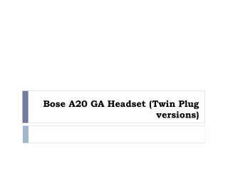 Bose A20 GA Headset (Twin Plug versions)