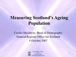 Measuring Scotland s Ageing Population