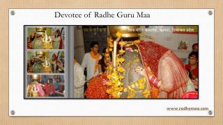 Devotee of Radhe Guru Maa