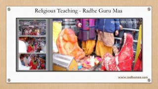 Religious Teaching - Radhe Guru Maa