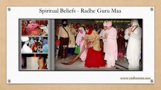 Spiritual Beliefs - Radhe Guru Maa