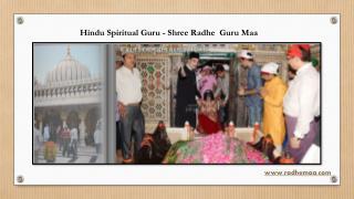 Hindu Spiritual Guru - Shree Radhe  Guru Maa