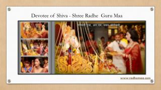 Devotee of Shiva - Shree Radhe  Guru Maa