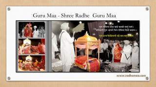 Guru Maa - Shree Radhe  Guru Maa