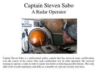 Captain Steven Sabo A Radar Operator