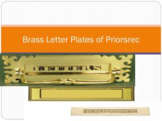 Brass Letter Plates of Priorsrec