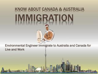 Environmental Engineer Immigrate to Australia and Canada for Live and Work