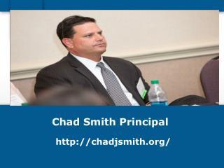 Chad Smith Principal | Videos & Info