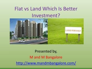 Flat vs Land Which is better investment