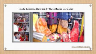 Hindu Religious Devotion by Shree Radhe Guru Maa