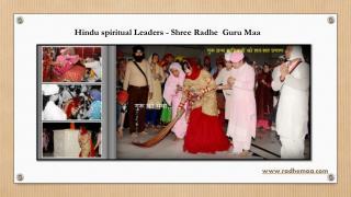 Hindu spiritual Leaders - Shree Radhe  Guru Maa