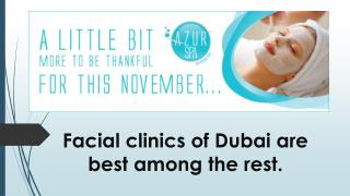 Facial clinics of Dubai are best among the rest