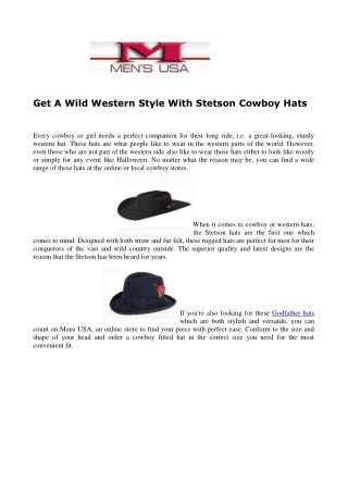 Get A Wild Western Style With Stetson Cowboy Hats