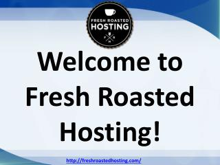 Virtual private server provider - Fresh Roasted Hosting