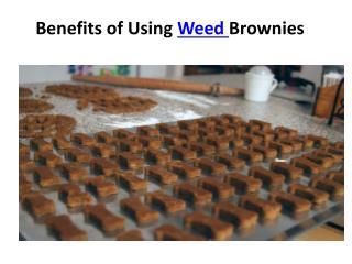 Benefits of Using Weed Brownies