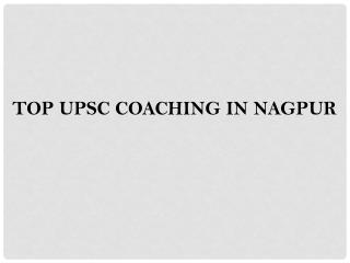 Top upsc coaching in nagpur