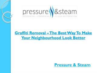 Graffiti Removal – The Best Way To Make Your Neighbourhood Look Better