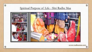 Spiritual Purpose of Life - Shri Radhe Maa