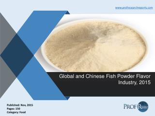 Fish Powder Flavor Demand and Supply 2015 | Prof Research Reports