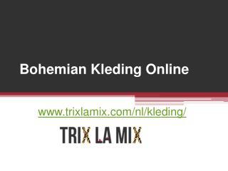 Bohemian Kleding Online - www.trixlamix.com