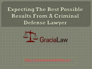 Expecting The Best Possible Results From A Criminal Defense Lawyer