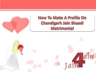 How to make a profile on Chandigarh Jain Shaadi Matrimonial