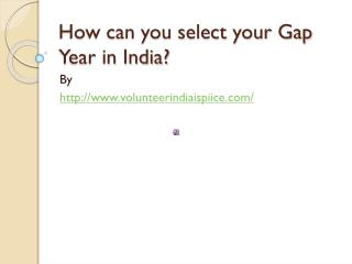 How can you select your Gap Year in India?