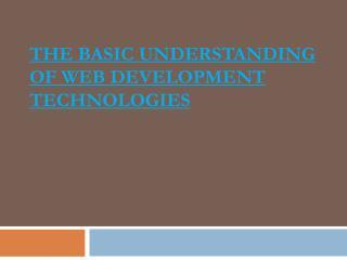 The basic understanding of web development technologies