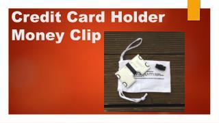 Credit Card Holder Money Clip