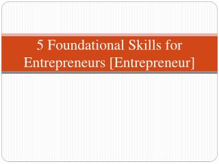 5 Foundational Skills for Entrepreneurs