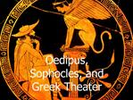 Oedipus, Sophocles, and Greek Theater