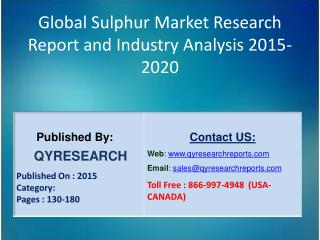 Global Sulphur Market 2015 Industry Research, Analysis, Study, Insights, Outlook, Forecasts and Growth