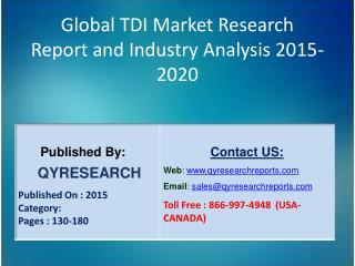 Global TDI Market 2015 Industry Insights, Study, Forecasts, Outlook, Development, Growth, Overview and Demands