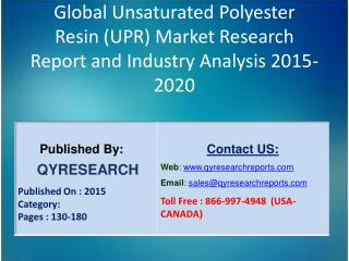 Global Unsaturated Polyester Resin (UPR) Market 2015 Industry Outlook, Research, Insights, Shares, Growth, Analysis and