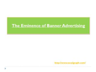 The Eminence of Banner Advertising