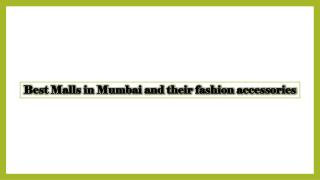 Best Malls in Mumbai and their fashion accessories