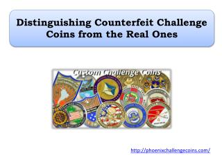 Distinguishing Counterfeit Challenge Coins from the Real Ones