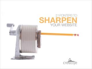 21 Pointers to Sharpen Your Website