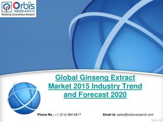 Ginseng Extract Market: Global Industry Analysis and Forecast Till 2020 by OR