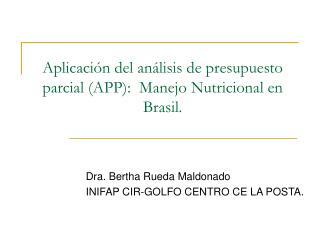 Aplicaci n del an lisis de presupuesto  parcial APP:  Manejo Nutricional en Brasil.