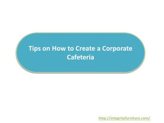 Tips on How to Create a Corporate Cafeteria
