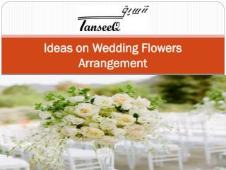 Ideas on Wedding Flowers Arrangement